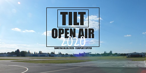 TILT OPEN AIR 2020 - Flugplatz Speyer