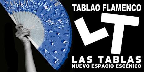 Espectáculo Flamenco Las Tablas - Marzo Abril 2020 entradas