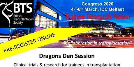 Dragons Den: Clinical trials and research for trainees in transplantation tickets