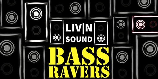 Liv|n Sound: Bass Ravers