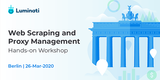 Berlin - Web Scraping and Proxy Management Hands-on Workshop