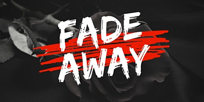 FADE AWAY SCREENING