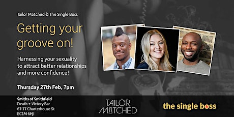 The Single Boss meets Tailor Matched - Getting your groove on workshop tickets