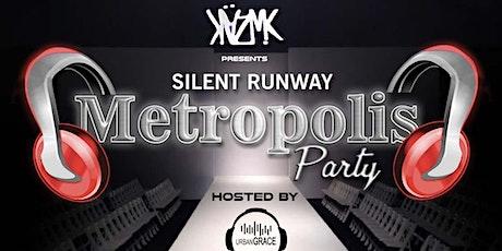 """Metropolis"" Silent Runway Party tickets"