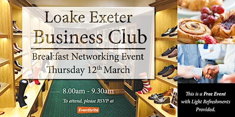 Loake Exeter Business Club/Breakfast networking Event tickets