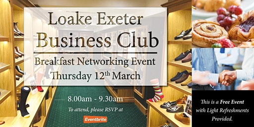 Loake Exeter Business Club/Breakfast networking Event