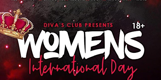 The Diva's Club Presents: Woman's International Day  Party