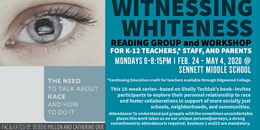 Witnessing Whiteness @ Sennett - Mondays 2/24 to 5/4: 6:00-8:15pm