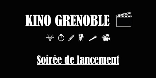 Soirée de lancement - Kino Grenoble