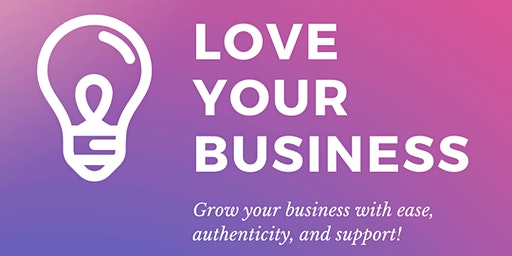 Love Your Business!