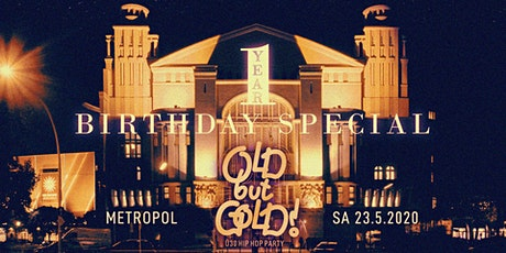 1 Jahr Old but Gold Ü30 Hip Hop Party w/ Denyo, KMC, Harris Live & more tickets