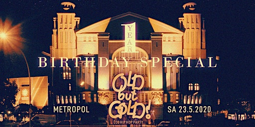 1 Jahr Old but Gold Ü30 Hip Hop Party w/ Denyo, KMC, Harris Live & more