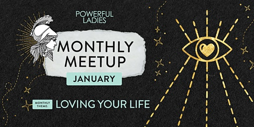 Powerful Ladies Monthly Meetup February - Costa Mesa, Orange County, CA