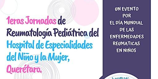 1eras Jornadas de Reumatología Pediátrica H.E.N.M. Querétaro, Qro.