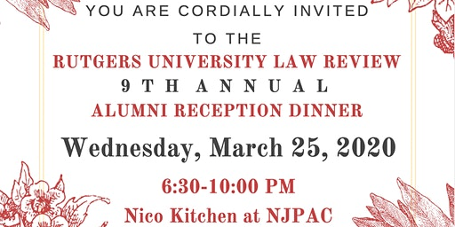 Rutgers University Law Review 9th Annual Alumni Reception Dinner