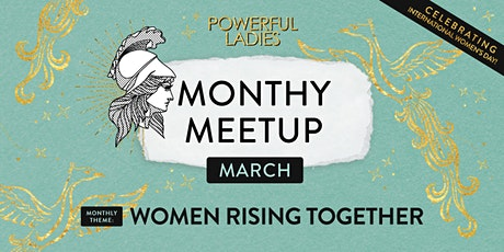 Powerful Ladies Monthly Meetup March - Costa Mesa, Orange County, CA tickets