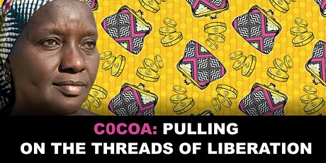 She Deserves: the Story of Chocolate - pulling on the threads of liberation tickets
