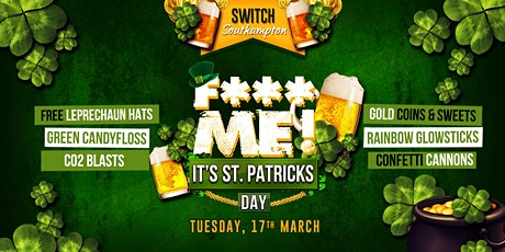 F*CK ME It's St Patrick's Day! - End of Term Party! tickets