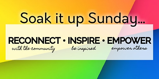 Soak it up Sunday--Reconnect|Inspire|Empower