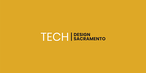 Tech Design Sacramento: UX Case Study Night