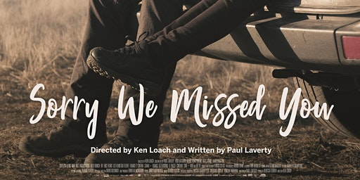 "Ken Loach's ""Sorry We Missed You"" - raising funds for Lewisham West & Penge CLP"