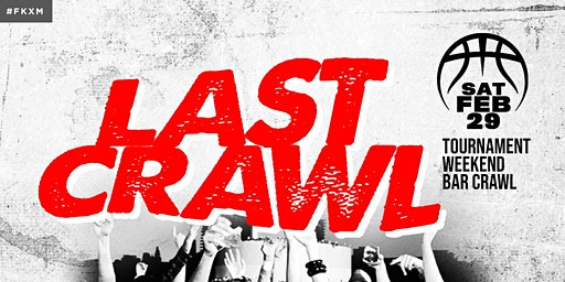 THE LAST CRAWL: The Official Tournament Weekend Bar Crawl