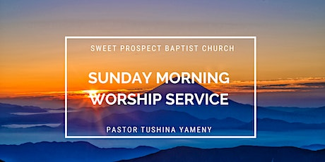 Sunday Morning Worship at Sweet Prospect Baptist Church tickets