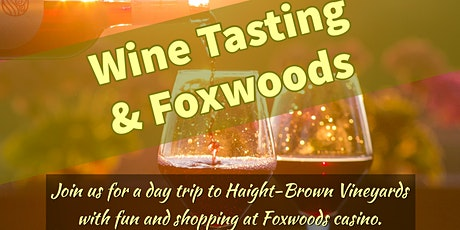 Wine Tasting & Foxwoods tickets