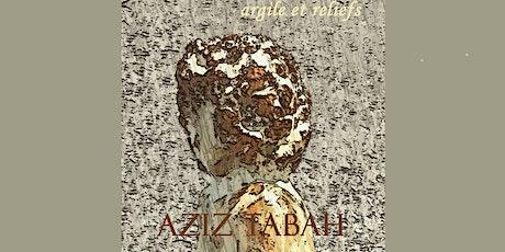 Lancement de l'album Argile et reliefs d'Aziz Tabah billets