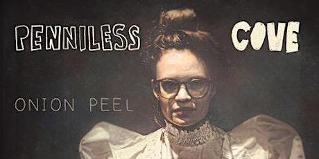 Penniless Cove 'Onion Peel' Album Launch  tickets