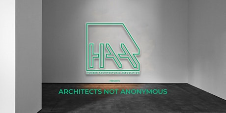 Humber Architectural Association Presents: Architects Not Anonymous tickets