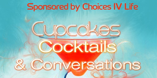 Cupcakes, Cocktails & Conversations