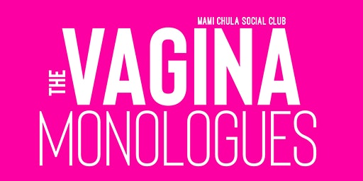 Vagina Monologues (Thursday, March 5th)