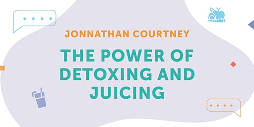 AticcoTalk: The power of Detoxing and Juicing