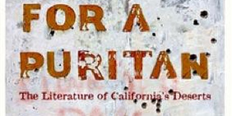 """No Place for a Puritan: the Literature of California's Deserts"" tickets"