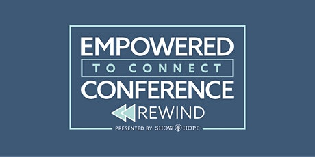 Empowered to Connect Rewind 2020 Conference, FREE to your home! tickets