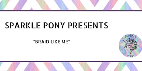 """Braid Like Me"" March 1st tickets"