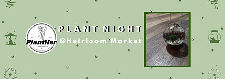 Create Your Own Marimo Moss Ball Terrarium: PlantHer Plant Night @ Heirloom tickets