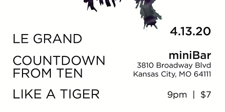 Le Grand ,Countdown from Ten , Like a Tiger tickets