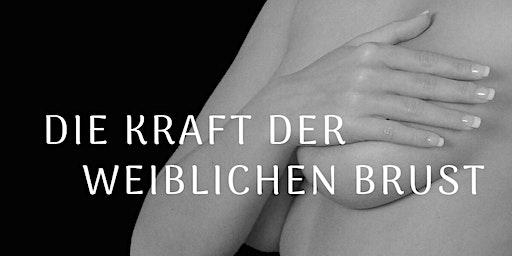 Die Kraft der weiblichen Brust