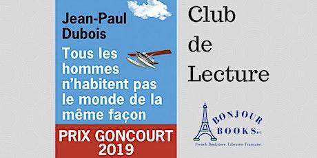 Club de Lecture: TOUS LES HOMMES N'HABITENT PAS LE MONDE DE LA MEME FACON tickets
