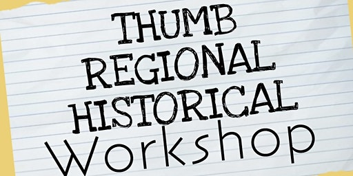 Thumb Regional Historical Workshop
