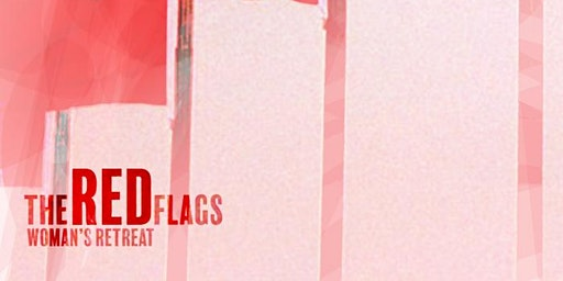 The Red Flags Women Retreat