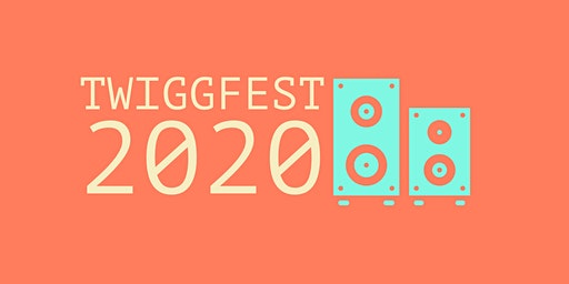 Twiggfest 2020