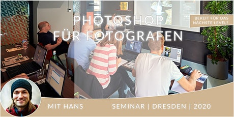 Seminar Photoshop für Fotografen in Dresden Tickets