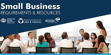 Small Business Requirements & Resources Workshop - Chelan County Employers tickets
