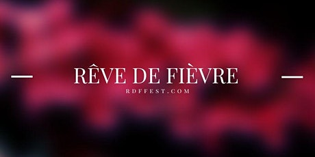 Rêve De Fièvre tickets