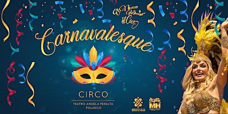 Carnavalesque - El nuevo mundo del circo boletos