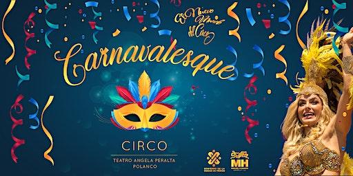 Carnavalesque - El nuevo mundo del circo