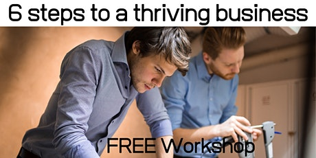 6 Steps to a Thriving Business tickets